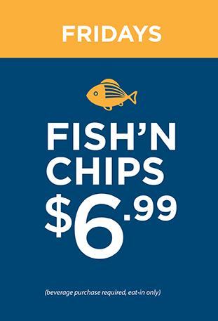 Fridays Firsh'N'Chips $6.99