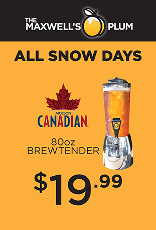 All snow days get a Brewtender of Canadian Molson for only $19.99